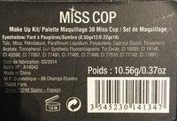 Miss Cop Palette De Maquillage 30 Couleurs - Ingrédients - fr