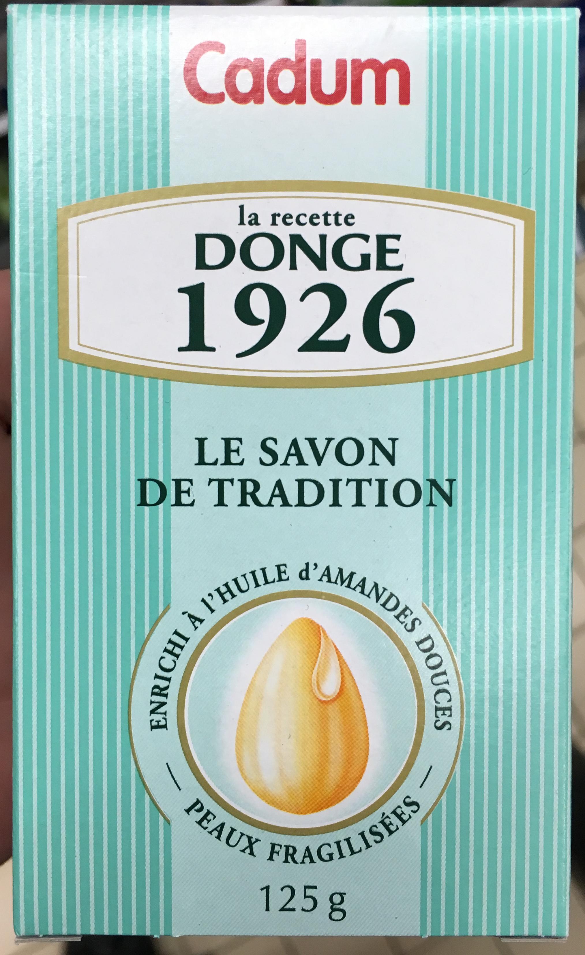 La recette Donge 1926 le savon de Tradition - Produit - fr